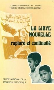 Centre de Recherches Et d'Étud Méditerranéennes - La Lybie nouvelle - Rupture et continuité.