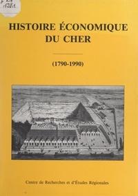 Centre de recherches et d'étud et Edmond Longuet - Histoire économique du Cher (1790-1990).