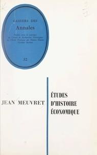 Centre de recherches historiqu et Jean Meuvret - Études d'histoire économique - Recueil d'articles.