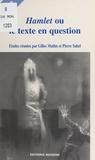 Centre de recherches «Le Langa et Pierre Sahel - Hamlet ou le Texte en question - Actes du Colloque d'Aix-en-Provence.