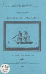 Centre de recherches sur l'his et  Groupement interdisciplinaire - Enquêtes et documents (2). La construction navale.