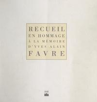 Centre de recherches sur la po et  Faculté des Lettres et Science - Recueil en hommage à la mémoire d'Yves-Alain Favre.