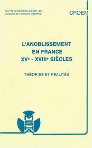 Centre de Recherches Sur les O Moderne - L'anoblissement en France, XVe-XVIIIesiècles - Théories et réalités.