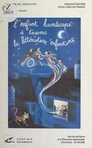 Centre départemental de docume et Philippe Miet - L'enfant handicapé à travers la littérature enfantine.