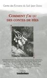 Centre des Ecrivains du Sud - Comment j'ai lu des contes de fées.