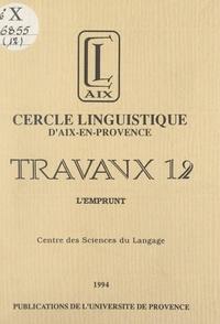 Centre des Sciences du Langage et  Cercle linguistique d'Aix-en-P - L'emprunt.