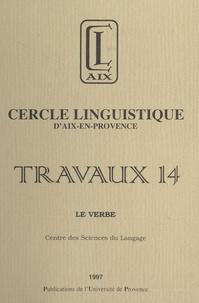 Centre des Sciences du Langage et  Cercle linguistique d'Aix-en-P - Le verbe.