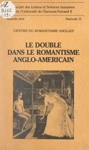 Centre du romantisme anglais et  Faculté des Lettres et Science - Le double dans le romantisme anglo-américain.