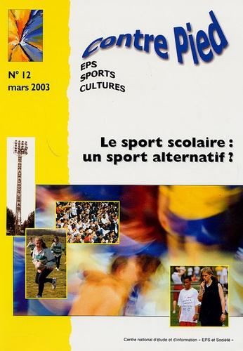 Jean-Pierre Cleuziou et Michel Fouquet - Contre Pied N° 12, Mars 2003 : Le sport scolaire : un sport alternatif ?.