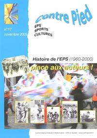 Jacques Rouyer et Yvon Léziart - Contre Pied N° 17, Novembre 2005 : Histoire de l'EPS (1960-2000) - Place aux acteurs !.