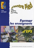 Jacques Rouyer - Contre Pied N° 20, Avril 2007 : Former les enseignants d'EPS.