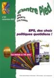 Jacques Rouyer - Contre Pied N° 21, Novembre 2007 : EPS, des choix politiques quotidiens !.