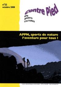 Jacques Rouyer - Contre Pied N° 22, Octobre 2008 : APPN, sports de nature, l'aventure pour tous !.