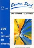 Jacques Rouyer - Contre Pied N° 4, Mars 1999 : L'EPS au carrefour des violences.