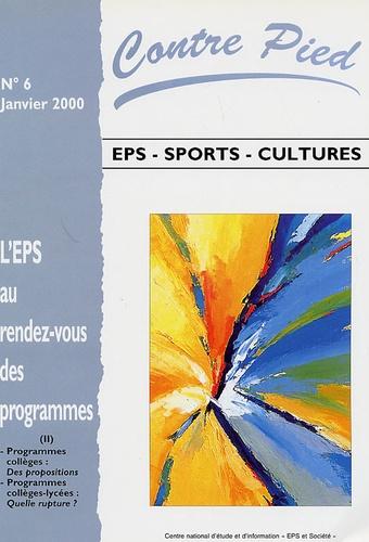 Marc Legerinel et Esther Aimé - Contre Pied N° 6, Janvier 2000 : L'EPS au rendez-vous des programmes - Tome 2, Programme des collèges : propositions ; Programmes collèges-lycées : Quelle rupture ?.