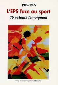 Gérard Couturier - L'EPS face au sport - 15 Acteurs témoignent.