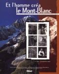 Centre Etude Francoprovencales et  Collectif - ET L'HOMME CREA LE MONT-BLANC. - Six métiers traditionnels dans les Savoie, en Valais et en Vallée d'Aoste, Avec 2 cassettes vidéo.