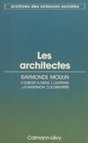 Centre européen de sociologie et  Collectif - Les architectes - Métamorphose d'une profession libérale.