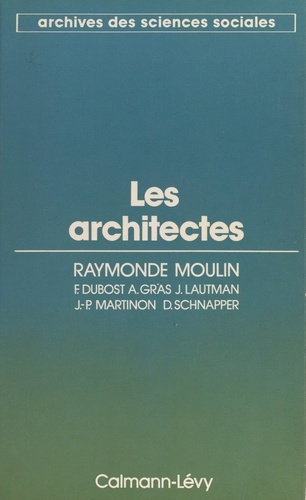 Les architectes. Métamorphose d'une profession libérale