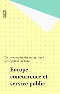 Centre Europeen Des Entreprise - Europe, concurrence et service public.