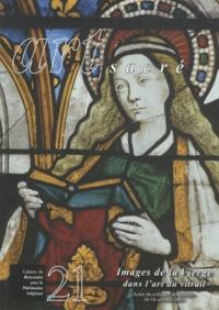 Michel Maupoix - Art sacré N° 21/2006 : Images de la Vierge dans l'art du vitrail.