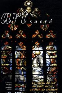 Michel Maupoix - Art sacré N° 22/2006 : Le vitrail du XXe au XXIe siècle : un élan de création.