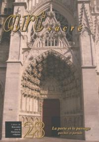 Françoise Michaud-Fréjaville - Art sacré N° 28/2010 : La porte et le passage : porches et portails.