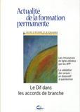 Patricia Gautier-Moulin - Actualité de la formation permanente N° 196, Mai-Juin 200 : Le Dif dans les accords de branche.
