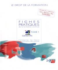 Centre INFFO - Les fiches pratiques de la formation continue - Le droit de la formation, 2 volumes.