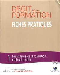 Centre INFFO - Les fiches pratiques du droit de la formation - Pack en 2 volumes : Volume 1, Les acteurs de la formation professionnelle ; Volume 2, Les dispositifs de la formation professionnelle.