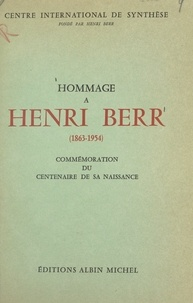 Centre international de synthè - Hommage à Henri Berr - 1863-1954. Commémoration du centenaire de sa naissance au Centre international de synthèse.