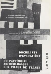 Centre national d'archéologie et Florence Delacampagne - Bayeux - Document d'évaluation du patrimoine archéologique urbain.