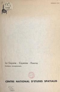 Centre national d'études spati - La Guyane, Cayenne, Kourou - Quelques renseignements.