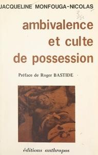 Centre national de la recherch et Jacqueline Monfouga-Nicolas - Ambivalence et culte de possession - Contribution à l'étude du Bori hausa.