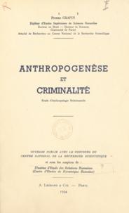 Centre national de la recherch et Pierre Grapin - Anthropogenèse et criminalité - Étude d'anthropologie relationnelle.