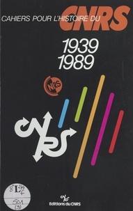 Centre national de la recherch - Cahiers pour l'histoire du CNRS (9) : 1939-1989.
