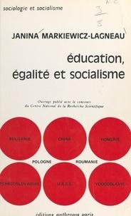 Centre national de la recherch et Janina Markiewicz-Lagneau - Éducation, égalité et socialisme - Théorie et pratique de la différenciation sociale en pays socialistes.
