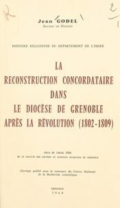 Centre national de la recherch et Jean Godel - Histoire religieuse du département de l'Isère - La reconstruction concordataire dans le diocèse de Grenoble après la Révolution (1802-1809).