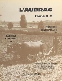 Centre national de la recherch et Georges-Henri Riviere - L'Aubrac (6.2) : Étude ethnologique, linguistique agronomique et économique d'un établissement humain.