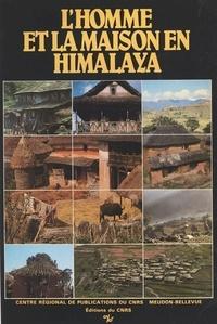 Centre national de la recherch - L'homme et la maison en Himalaya : écologie du Népal.