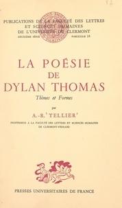 Centre national de la recherch et André-R. Tellier - La poésie de Dylan Thomas - Thèmes et Formes.