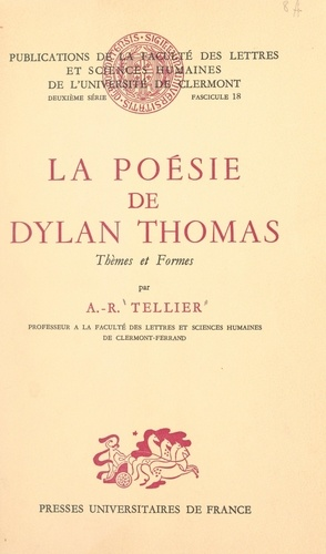 La poésie de Dylan Thomas. Thèmes et Formes