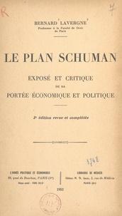 Centre national de la recherch et Bernard Lavergne - Le plan Schuman - Exposé et critique de sa portée économique et politique.