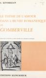 Centre national de la recherch et Sero Kevorkian - Le thème de l'amour dans l'ouvre romanesque de Gomberville.