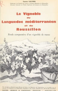 Centre national de la recherch et  Ministère de l'Éducation Natio - Le vignoble du Languedoc méditerranéen et du Roussillon (2) - Étude comparative d'un vignoble de masse.