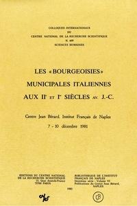Centre national de la recherch - Les «bourgeoisies» municipales italiennes aux IIe et Ier siècles av. J.-C. - Actes du Colloque International du CNRS n. 609 (Naples 1981).