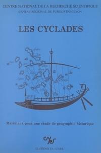 Centre national de la recherch et  Centre régional de publication - Les Cyclades : matériaux pour une étude de géographie historique - Table ronde, Dijon, 11-13 mars 1982.