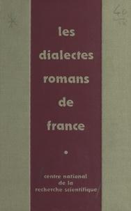 Centre national de la recherch et Georges Straka - Les dialectes romans de France à la lumière des atlas régionaux - Colloque national du CNRS, Strasbourg, 24-28 mai 1971.