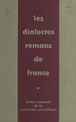 Les dialectes romans de France à la lumière des atlas régionaux. Colloque national du CNRS, Strasbourg, 24-28 mai 1971