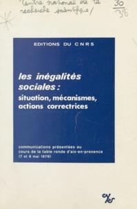 Centre national de la recherch - Les inégalités sociales : situation, mécanismes, actions correctives.